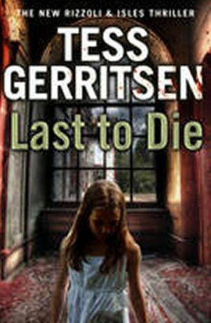 Last to Die (Rizzoli & Isles 10) - Tess Gerritsen
