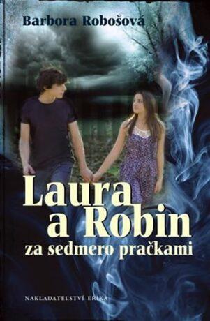 Laura a Robin za sedmero pračkami - Barbora Robošová