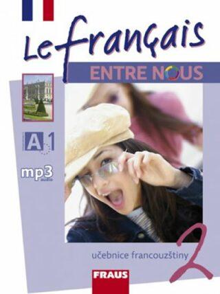 Le francais ENTRE NOUS 2 - učebnice - Kolektiv