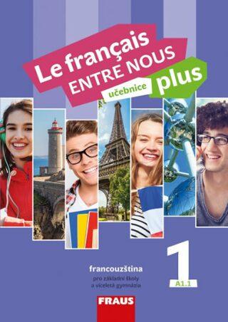Le francais ENTRE NOUS plus 1 UČ (A1.1) - Kolektiv