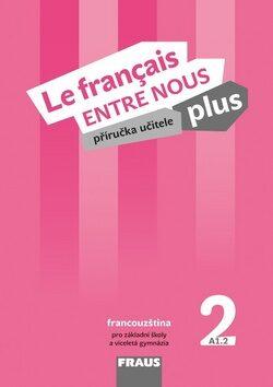Le francais ENTRE NOUS plus 2 PU + CD - Sylva Nováková