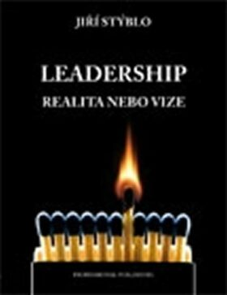 Leadership – realita nebo vize - Jiří Stýblo