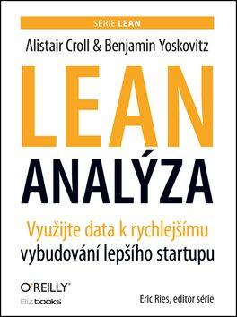 Lean analýza - Alistair Croll, Benjamin Yoskovitz