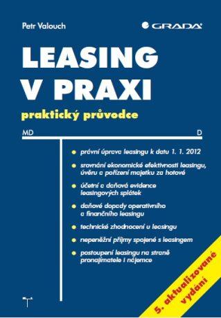 Leasing v praxi, 5. aktualizované vydání - Petr Valouch