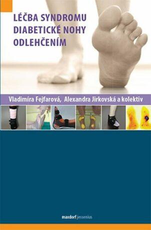Léčba syndromu diabetické nohy odlehčením - Alexandra Jirkovská, Fejfarová Vladimíra