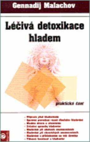 Léčivá detoxikace hladem - G.P. Malachov