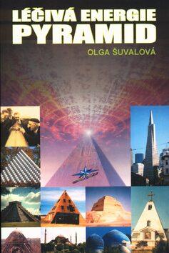 Léčivá energie pyramid - Olga Šuvalová
