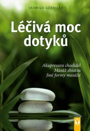 Léčivá moc dotyků - Jadwiga Górnicka