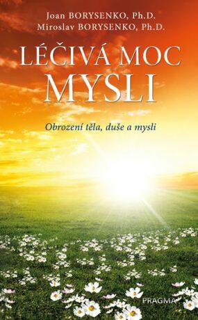 Léčivá moc mysli - Joan Borysenko, Borysenko Miroslav
