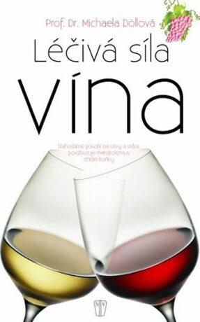 Léčivá síla vína - Döllová Michaela