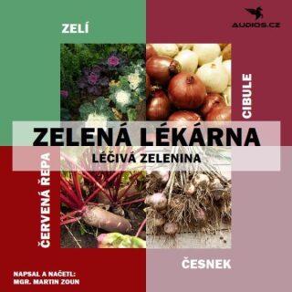 Léčivá zelenina - Mgr. Martin Zoun - audiokniha
