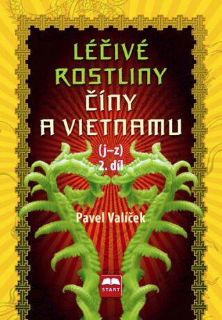 Léčivé rostliny Číny a Vietnamu - 2. díl (j-z) - Pavel Valíček