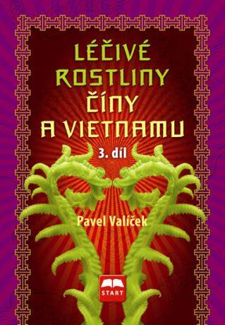 Léčivé rostliny Číny a Vietnamu - 3. díl - Pavel Valíček