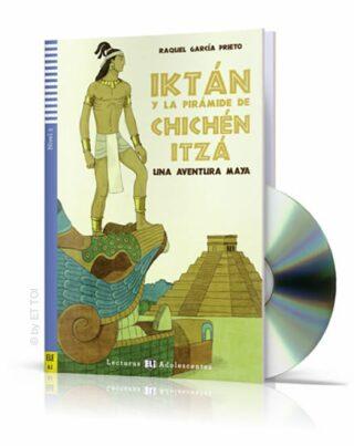 Lecturas ELI Adolescentes 2/A2: Iktán y la pirámide de Chichén Itzá + Downloadable Multimedia - Raqu