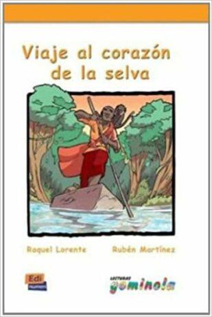 Lecturas Gominola - Viaje al corazón de la selva - Libro - Raquel Lorente y Rubén Martínez