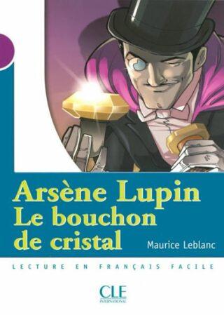 Lectures Mise en scéne 1: Le bouchon de cristal - Livre - Maurice Leblanc, Catherine Barnoud-Bedel