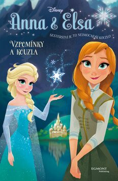 Anna a Elsa - Vzpomínky a kouzla - Walt Disney