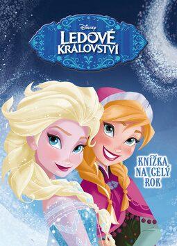 Ledové království Knížka na celý rok - Walt Disney