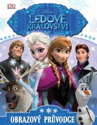 Ledové království Obrazový průvodce - Walt Disney