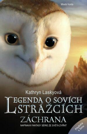 Legenda o sovích strážcích Záchrana - Kathryn Laskyová