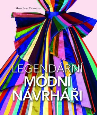 Legendární módní návrháři - Tagariello Maria Luisa