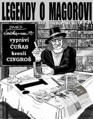Legendy o Magorovi I. - František Stárek Čuňas, Marian Cingroš