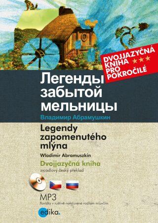 Legendy zapomenutého mlýna - Wladimir Abramuszkin