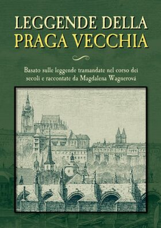 Leggende della Praga vecchia - Magdalena Wagnerová
