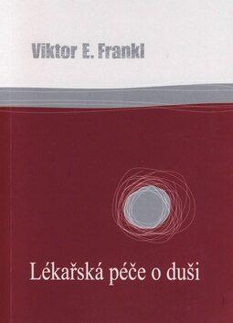 Lékařská péče o duši - Viktor E. Frankl; Pinchas Lapide