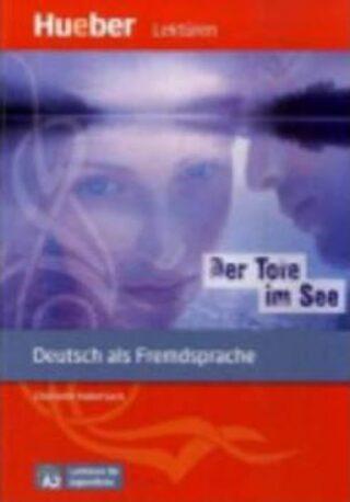 Lektüren für Jugendliche A2: Der Tote im See, Leseheft - Charlotte Habersack