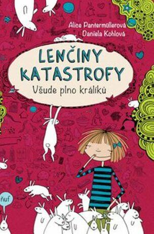 Lenčiny katastrofy - Všude plno králíků - Alice Pantermüllerová