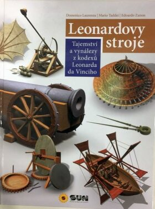 Leonardovy stroje - Domenico Laurenza,Mario Taddei,Edoardo Zanon,