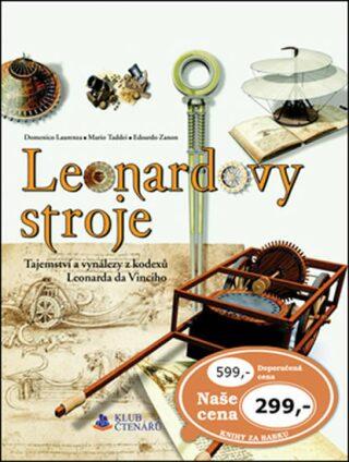 Leonardovy stroje - Tajemství a vynálezy z kodexů Leonarda da Vinciho - Kolektiv