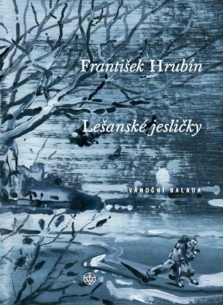 Lešanské jesličky - František Hrubín