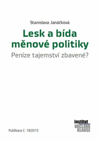 Lesk a bída měnové politiky - Stanislava Janáčková