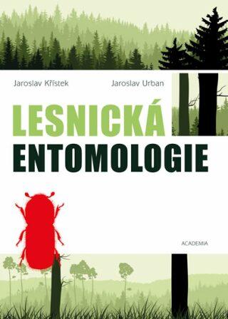 Lesnická entomologie - Křístek Jaroslav