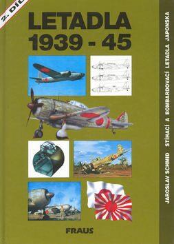 Letadla 1939-45 2.díl - Jaroslav Schmid