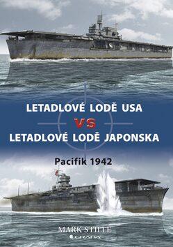 Letadlové lodě USA VS letadlové lodě Japonska - Mark Stille