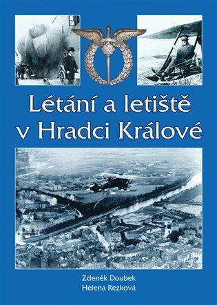 Létání a letiště v Hradci Králové - Zdeněk Doubek, Helena Rezková