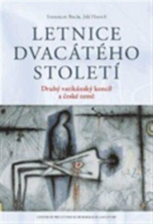 Letnice dvacátého století - Stanislav Balík, Jiří Hanuš
