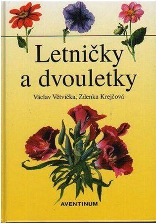 Letničky a dvouletky - Václav Větvička, Zdenka Krejčová