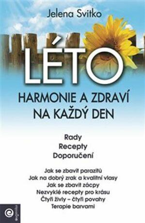 Léto: Harmonie a zdraví na každý den - Jelena Svitko