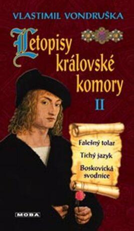 Letopisy královské komory II. - Falešný tolar / Tichý jazyk / Boskovická svodnice - Vlastimil Vondruška
