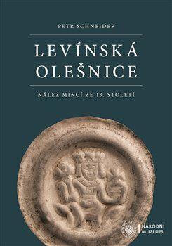 Levínská Olešnice. Nález mincí ze 13. století - Kolektiv