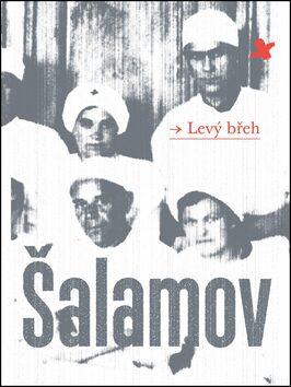 Levý břeh - Varlam Šalamov