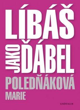 Líbáš jako ďábel - Marie Poledňáková
