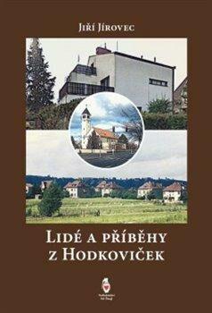 Lidé a příběhy z Hodkoviček - Jiří Jírovec