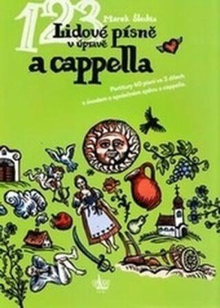Lidové písně v úpravě a cappella - Marek Šlechta