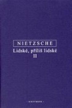Lidské, příliš lidské II - Friedrich Nietzsche,