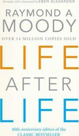 Life After Life - Raymond A. Moody Jr.